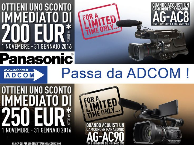 Passa da ADCOM ! Acquista una Panasonic AG-AC8 o AG-AC90 e avrai un rimborso immediato fino a Euro 250,00 (iva esclusa) già calcolato su www.adcom.it Info : https://www.adcom.it/news.php?lang=it&idliv1=5&idn=196