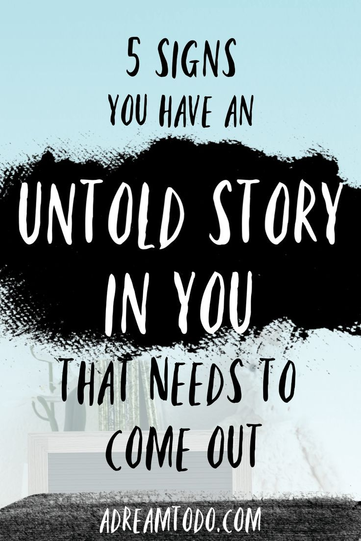 5 Signs You Have an Untold Story In You That Needs to Come Out