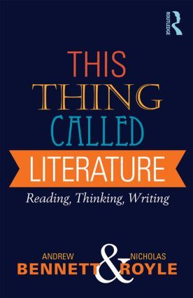 This Thing Called Literature: Reading, Thinking, Writing (Paperback) - Routledge