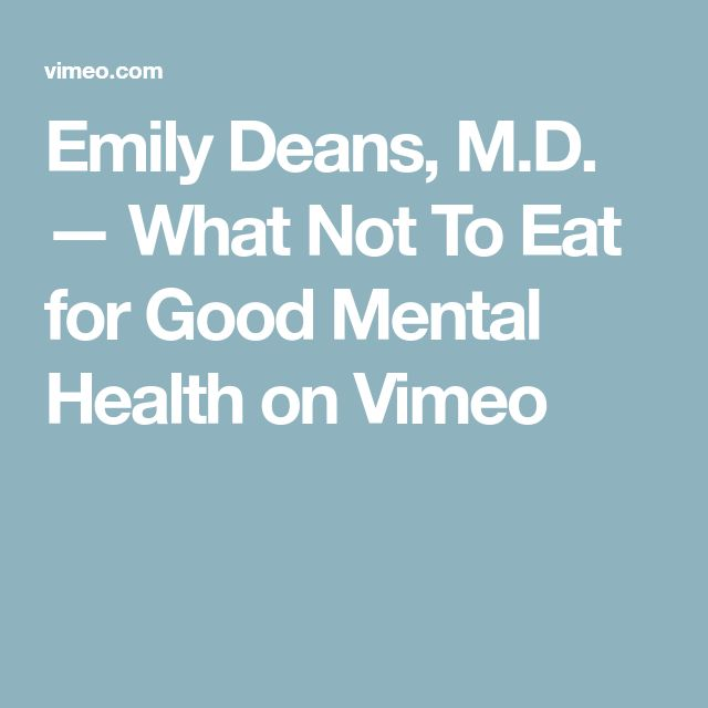Emily Deans, M.D. — What Not To Eat for Good Mental Health on Vimeo