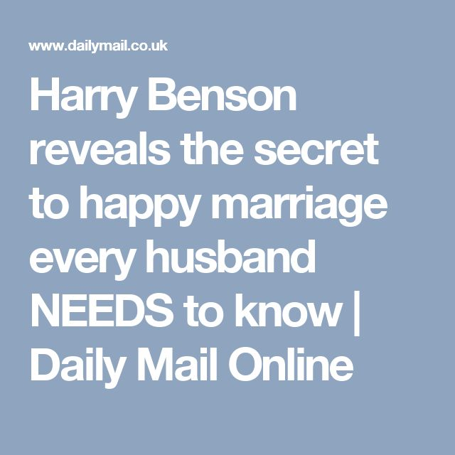 Harry Benson reveals the secret to happy marriage every husband NEEDS to know | Daily Mail Online