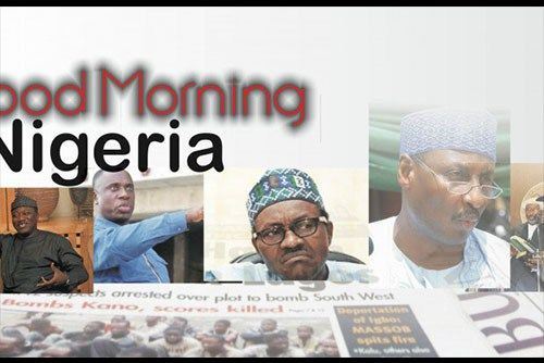 Good morning! Here is today's news summary from Nigeria newspapers: