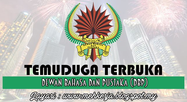 Temuduga Terbuka di Dewan Bahasa dan Pustaka (DBP) - 5 & 6 Sept 2016   Dewan Bahasa dan Pustaka (DBP) dengan ini mempelawa calon-calon Bumiputera Warganegara Malaysia yang berkelayakan dalam bidang-bidang yang berkaitan untuk menghadiri temuduga terbuka seperti berikut:-  Temuduga Terbuka Terkini 2016diDewan Bahasa dan Pustaka (DBP)  Jawatan:  1.PEKERJA SAMBILAN HARIAN  Upah :RM54.00 sehariPenempatan : DBP Kuala Lumpur dan DBP Wilayah TimurSyarat Lantikan: Calon hendaklah memiliki kelayakan…