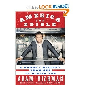 America the Edible by Adam Richman..I need this book ASAFP.