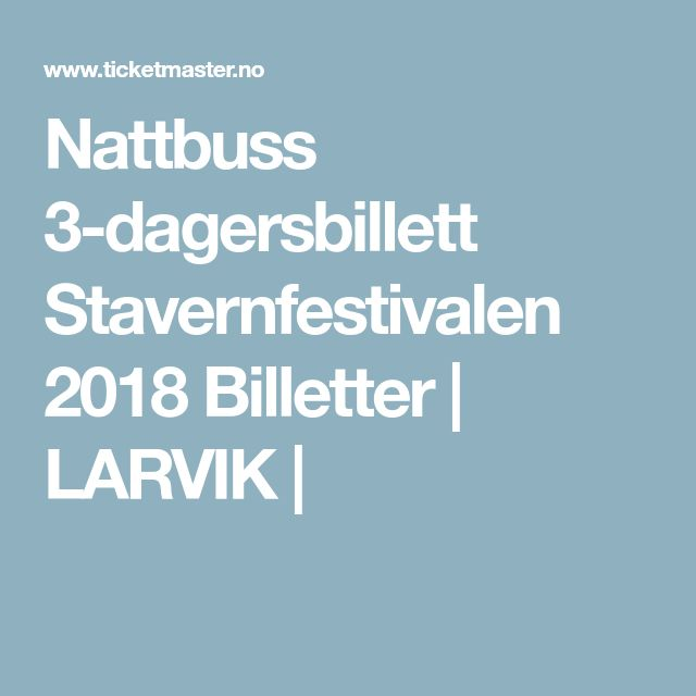 Nattbuss 3-dagersbillett Stavernfestivalen 2018 Billetter | LARVIK |