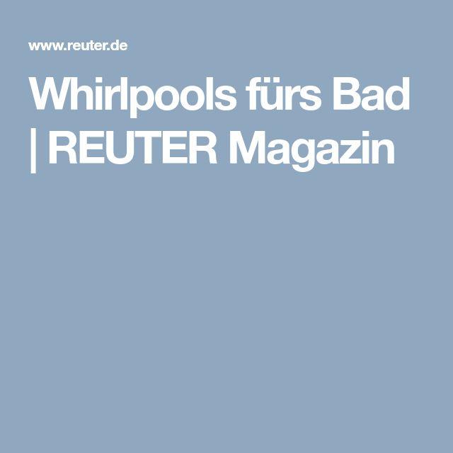 REUTER Magazin | Whirlpools fürs Bad #whirlpool #badewanne #wanne #bad #badezimmer #sprudel #licht #beleuchtung #whirl #platz #groß #rund #eckig #reuter #reuterde #reutermagazin #ratgeber #inspiration