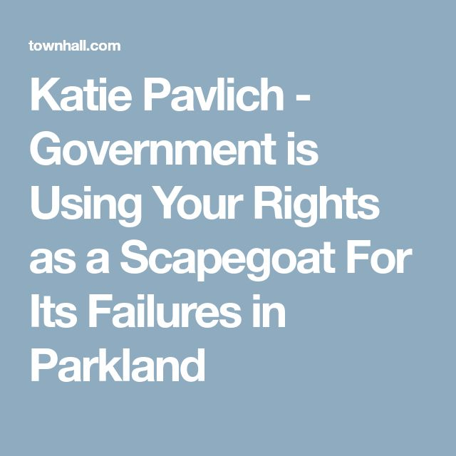 Katie Pavlich - Government is Using Your Rights as a Scapegoat For Its Failures in Parkland