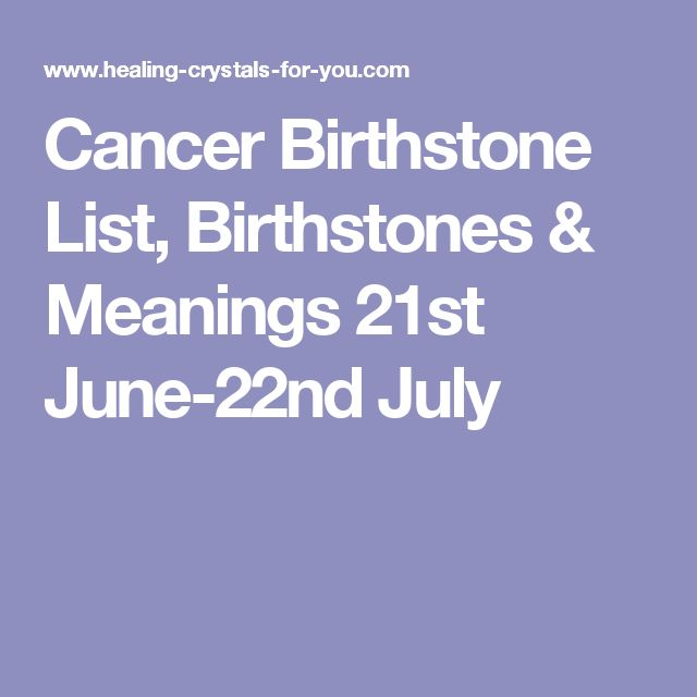 Cancer Birthstone List, Birthstones & Meanings 21st June-22nd July