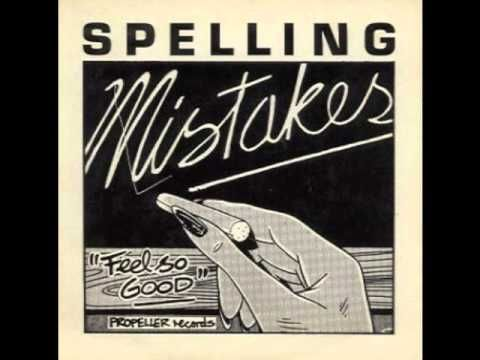 The Spelling Mistakes - Feels So Good - YouTube
