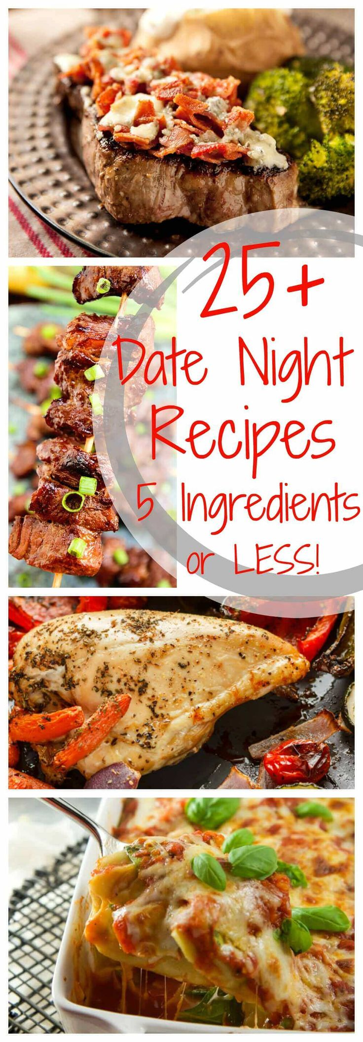 25+ Delicious Date Night Recipes with 5 Ingredients or Less! ~ Perfect for the Date Night at Home! Quick, Easy and Delicious Date Night Dinners Anyone Can Make! ~ http://www.julieseatsandtreats.com