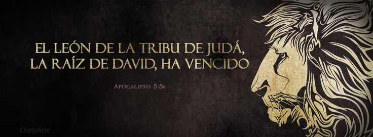 """""""Y uno de los ancianos me dijo: No llores. He aquí que el León de la tribu de Judá, la raíz de David, ha vencido para abrir el libro y desatar sus siete sellos."""" - Apocalipsis 5:5 (Reina-Valera 1960). Portadas para Facebook - Facebook covers"""