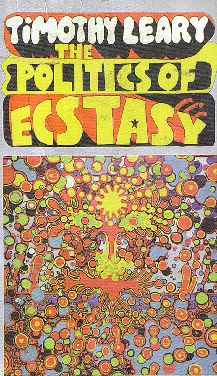"Timothy Leary - The Politics Of Ecstasy -I read this book smiling, over and over again, more for Leary's optimism, than his frank and bold statements...His style sometimes just makes you laugh and smile and say to yourself ""I wish I had the guts enough say this."" You can't help but [soak in] the 60's atmosphere...all the femininity of creativeness, patience, tolerance, peacefulness and artistic development that was [to] permeate the [world]. Amazon reviewer."