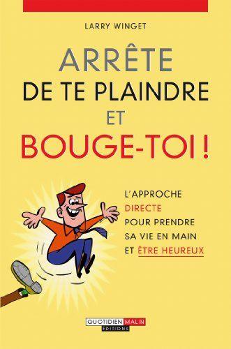Arrête de te plaindre et bouge-toi ! eBook: Larry Winget: Amazon.fr: Boutique Kindle