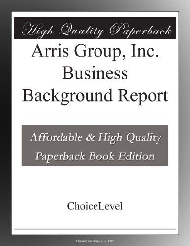 Arris Group, Inc. Business Background Report