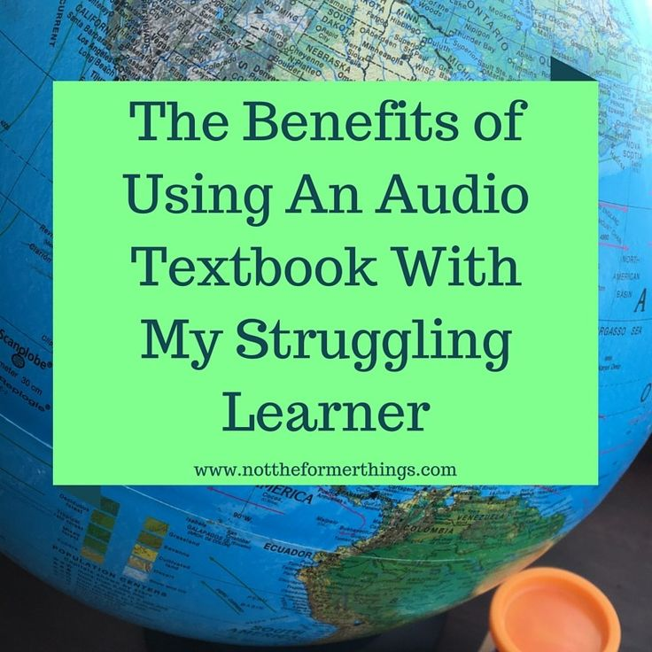 The Benefits of Using An Audio Textbook With My Struggling Learner