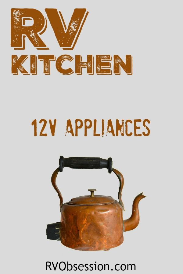 12v Appliances For Your Rv Kitchen 12v Appliances Rv Kitchen 12 Volt Appliances