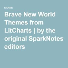 best brave new world sparknotes ideas bernard  brave new world themes from litcharts by the original sparknotes editors