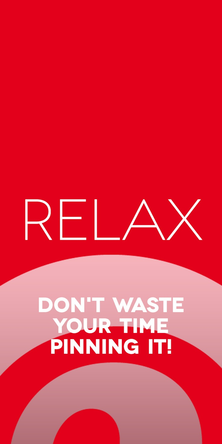 Relax. Don't waste your time pinning it!