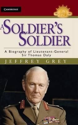 Aug 2013 - Lieutenant-General Sir Thomas Daly was a renowned soldier and one of the most influential figures in Australia's military history. As Chief of the General staff during the Vietnam War, he oversaw a reorganisation of the Army. The author shows how Daly prepared himself for the challenges of command in a time of political upheaval.