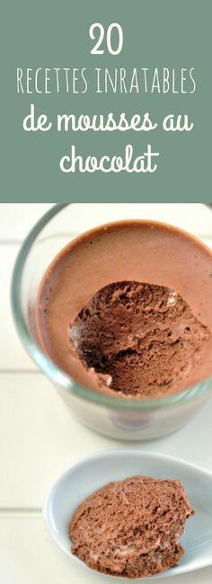 Mousse au chocolat sans oeufs, sans lactose, sans gluten, mousse au chocolat classique ou végane... 20 recettes faciles, rapides et inratables de délicieuses mousses au chocolat ! Yummy !