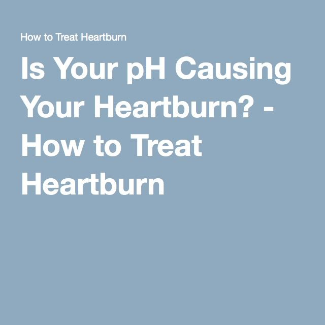 Is Your pH Causing Your Heartburn? - How to Treat Heartburn