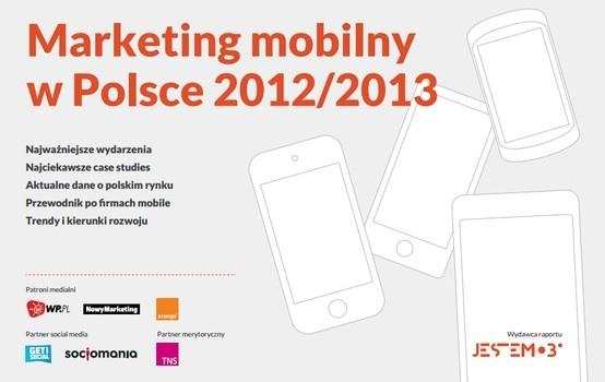 Marketing mobilny w Polsce 2012/2013 Dane zeszłoroczne, ale można je odnieść do obecnego stanu rynku i wyciągnąć wnioski :) #marketingmobilny #raport