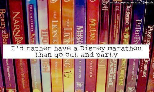 i'd rather have a disney marathon than do anything else on the planet