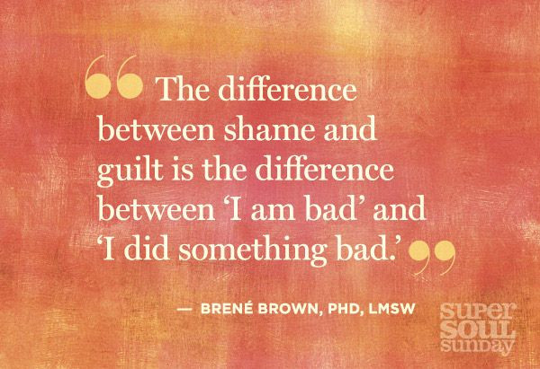Dr. Brene Brown guilt vs. shame