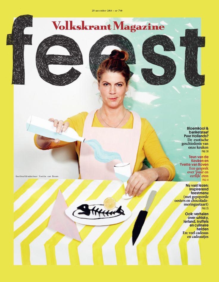 The Food Issue. Guest editor is fab cook Yvette van Boven  Fonts by Yvette van Boven Photography Oof Vershuren  Set design Sophie van Boven  Editor in chief: Corinne van Duin  Art Director: Jaap Biemans