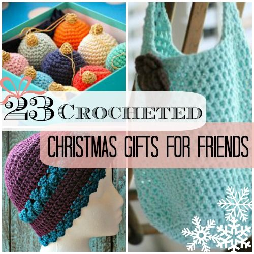 Friends%20Gifts%20Collage Only 135 Days til Christmas: 22 Christmas Crochet Patterns