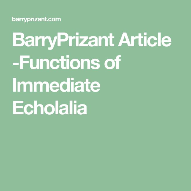 BarryPrizant Article -Functions of Immediate Echolalia