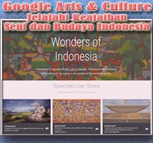 Google Arts & Culture Ajak Pengguna Menjelajahi Keajaiban Seni dan Budaya Indonesia Secara Virtual
