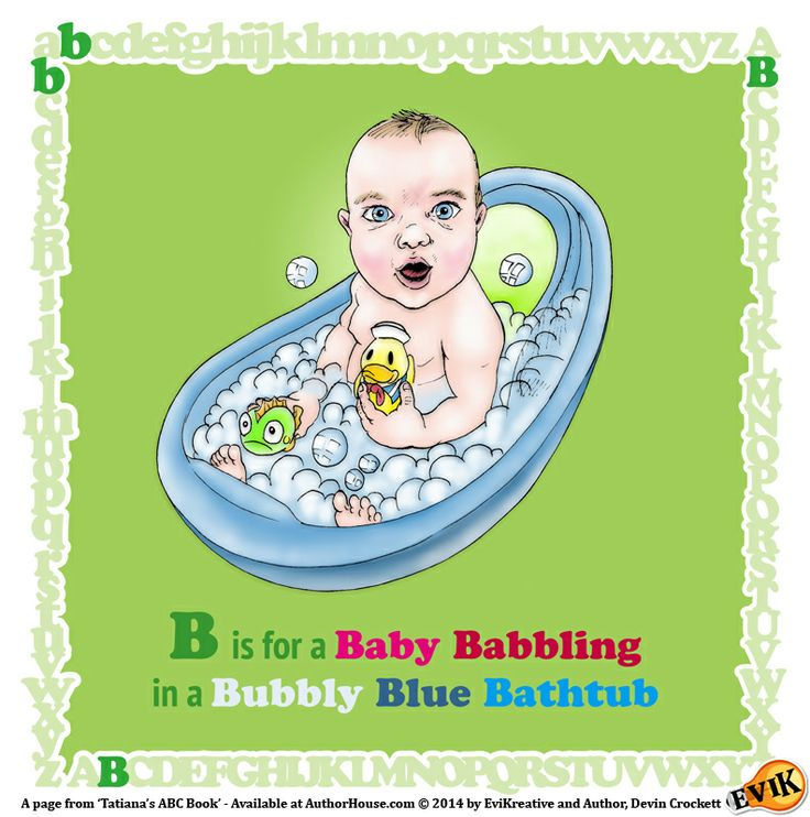 """B is for a Baby Babbling in a Bubbly Blue Bathtub"" Preview Page from Tatiana's ABC Book - On sale now at AuthorHouse.com: http://lnkd.in/dyweh4e"