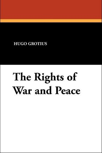 The Rights of War and Peace, by Hugo Grotius (Paperback)