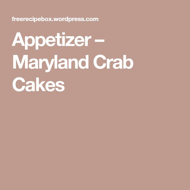 Appetizer – Maryland Crab Cakes