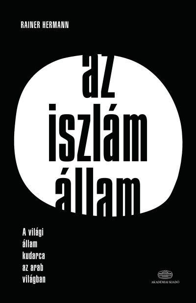 Rainer Hermann - Az Iszlám Állam