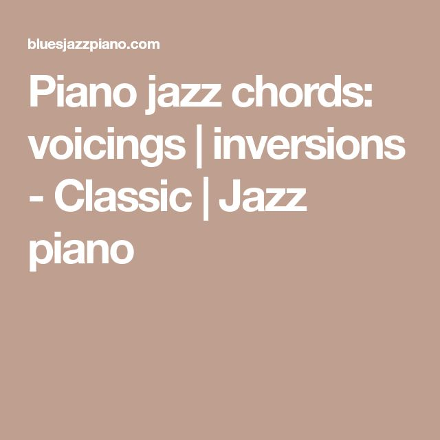 Piano jazz chords: voicings | inversions - Classic | Jazz piano