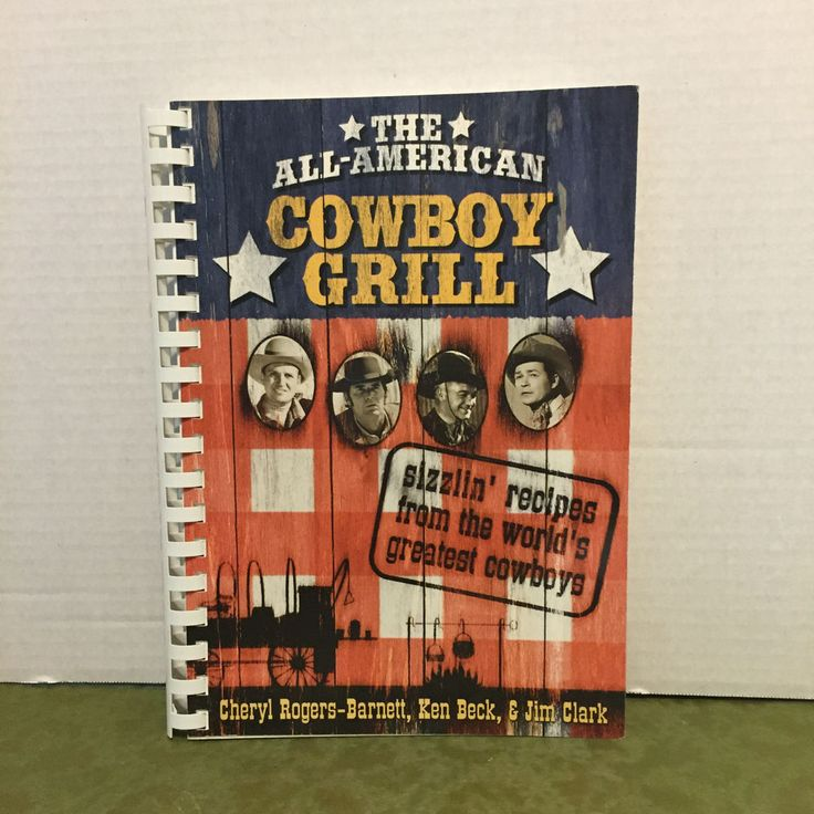 The All American Cowboy Grill Cookbook 2004 Father's Day Gift