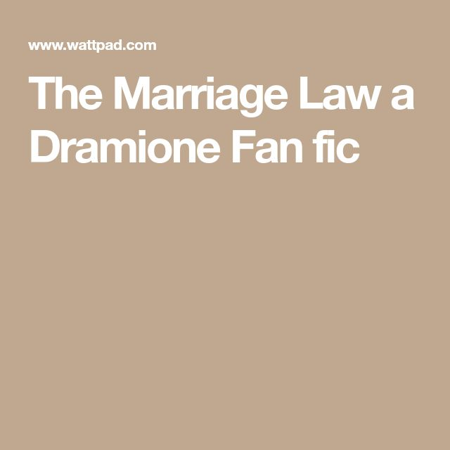 The Marriage Law a Dramione Fan fic