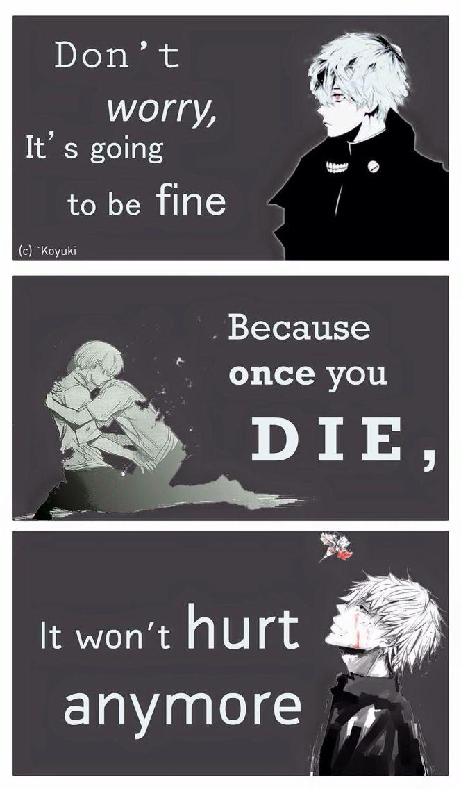 Não se preocupe, vai ficar bem, porque quando você morrer,não vai machucar mais