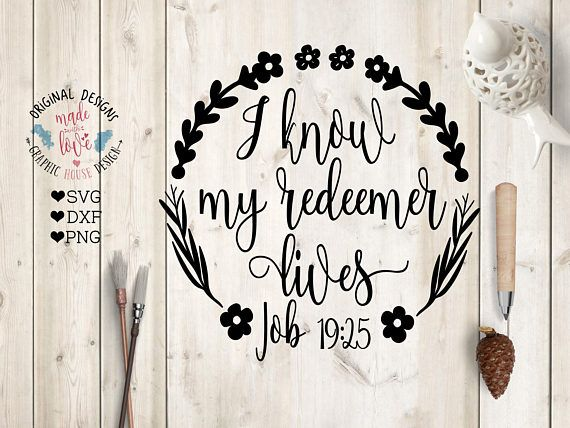 I know my redeemer lives Cut File in SVG, DXF, PNG. Easter Jesus Bible Verse Quote in Floral Wreath.