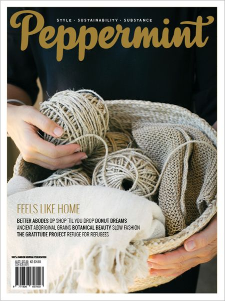 Feels Like Home! Heroes helping the homeless. Sustainable housing solutions and practising gratitude. All in Issue 33 of Peppermint magazine.