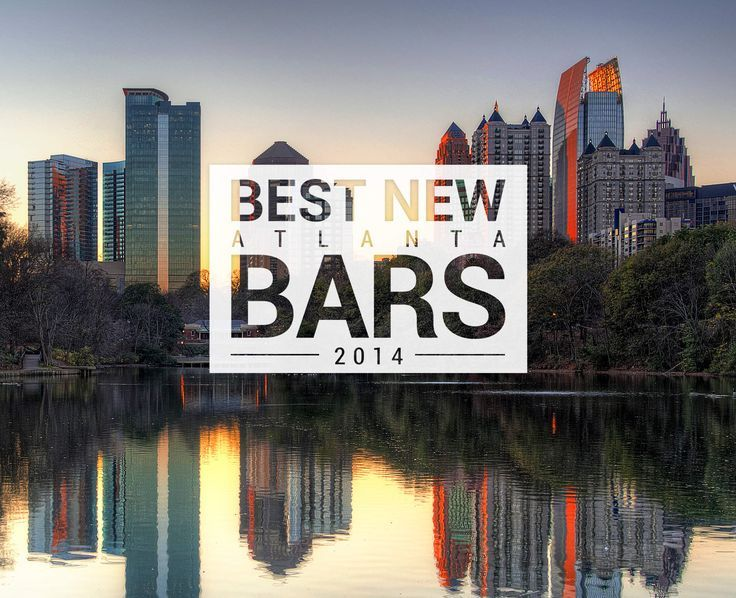 #Atlanta, #Georgia's Best New Bars