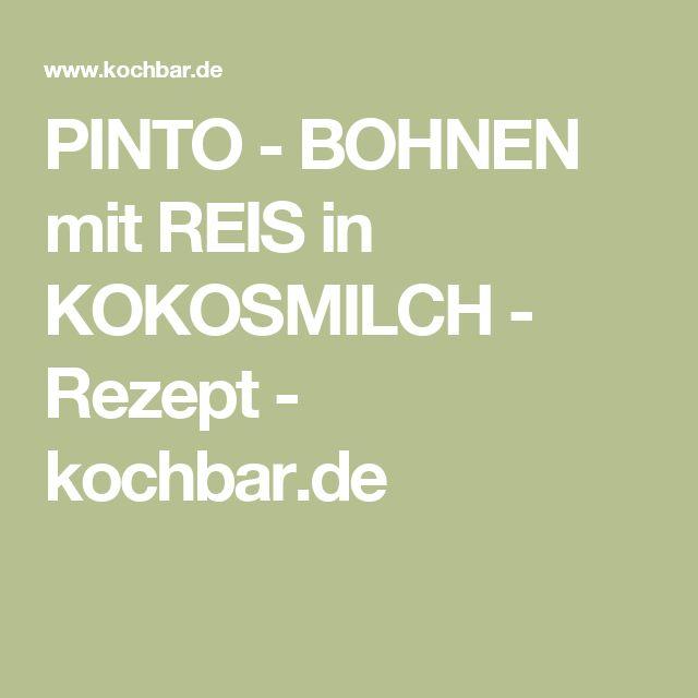 PINTO - BOHNEN mit REIS in KOKOSMILCH - Rezept - kochbar.de