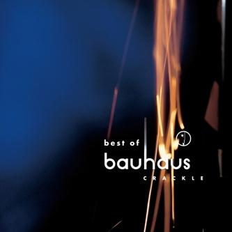 Bauhaus - Best of Bauhaus Crackle