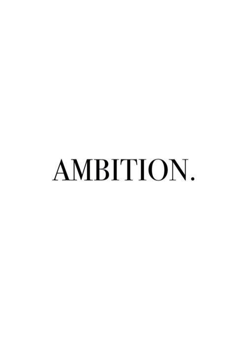 ambition | #wordstoliveby