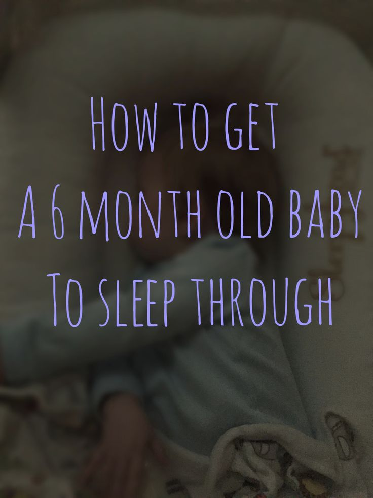 Baby sleeping tips: how to get a 6 month old baby to sleep through