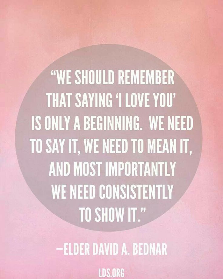 "I Love You And Only You Quotes: David A. Bednar Quote- ""We Should Remember That Saying 'I"