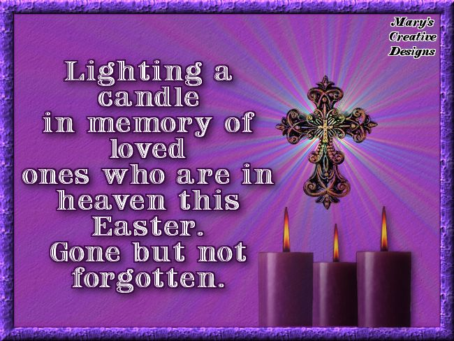 Lighting A Candle For Those In Heaven This Easter easter easter quotes easter images easter quote happy easter happy easter. easter pictures funny easter quotes happy easter quotes quotes for easter easter in heaven quotes