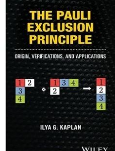 The Pauli Exclusion Principle Origin Verifications and Applications free download by Kaplan Ilya G. ISBN: 9781118795248 with BooksBob. Fast and free eBooks download.  The post The Pauli Exclusion Principle Origin Verifications and Applications Free Download appeared first on Booksbob.com.